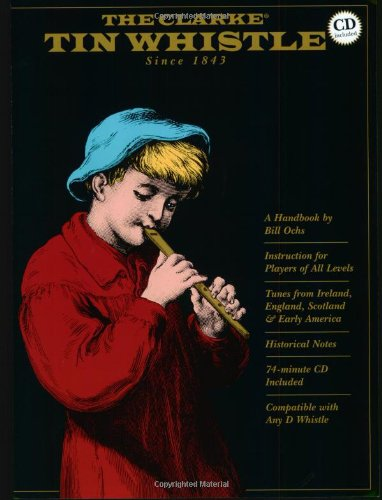 The Clarke Tin Whistle: Deluxe Edition (Book & CD) PDF