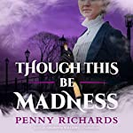 Though This Be Madness: The Lily Long Mysteries, Book 2   Penny Richards
