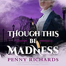 Though This Be Madness: The Lily Long Mysteries, Book 2 Audiobook by Penny Richards Narrated by Christine Williams