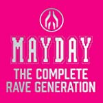 Mayday - The Complete Rave Generation...