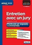 Entretien avec un jury - Méthode et exposés commentés - Catégories A et B - L'essentiel en 34 fiches - Concours 2016-2017...