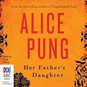 Her Father's Daughter | [Alice Pung]