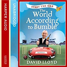 Start the Car: The World According to Bumble (       UNABRIDGED) by David Lloyd Narrated by David Lloyd
