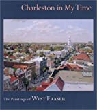 Charleston in My Time: The Paintings of West Fraser