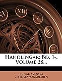 Handlingar: Bd. 1-, Volume 28...