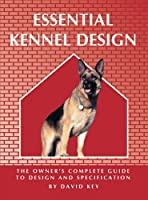 Essential Kennel Design (Essential...Design)