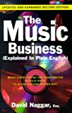 img - for The Music Business (Explained In Plain English): What Every Artist And Songwriter Should Know To Avoid Getting Ripped Off! book / textbook / text book