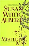 Mistletoe Man (A China Bayles Mystery) (0425176738) by Albert, Susan Wittig