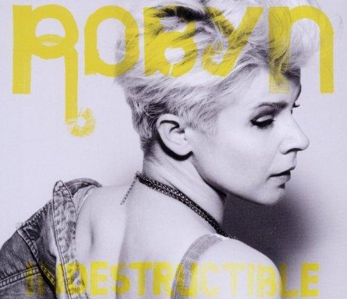 Robyn - Indestructible - Zortam Music