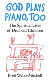 God Plays Piano, Too: The Spiritual Lives of Disabled Children