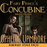 Fairy Prince's Concubine: Fifty Shades of Fay | Ophelia Upmoore