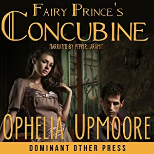 Fairy Prince's Concubine: Fifty Shades of Fay | [Ophelia Upmoore]