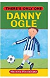 There's Only One Danny Ogle (0192751212) by Pielichaty, Helena