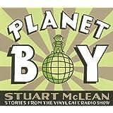 Vinyl Cafe: Planet Boyby Stuart McLean