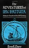 img - for The Adventures of Ibn Battuta, a Muslim Traveler of the Fourteenth Century by Ross E. Dunn (1989-10-12) book / textbook / text book