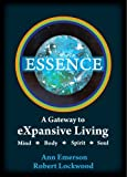 img - for ESSENCE: A Gateway to eXpansive Living book / textbook / text book