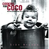 Cooking for Coco, Naturally delicious baby food recipes from a chef's kitchenby Sian Blunos