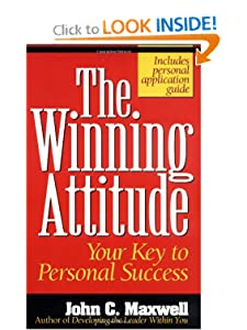 The Winning Attitude Your Key To Personal Success [Paperback] — by John C. Maxwell