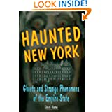 Haunted New York: Ghosts and Strange Phenomena of the Empire State (Haunted Series)