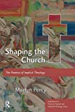 img - for Shaping the Church: The Promise of Implicit Theology (Explorations in Practical, Pastoral and Empirical Theology) book / textbook / text book