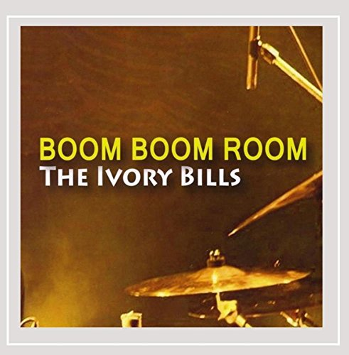 The Ivory Bills - Boom Boom Room