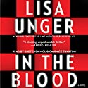 In the Blood: A Novel (       UNABRIDGED) by Lisa Unger Narrated by Gretchen Mol, Candace Thaxton