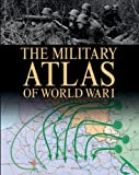 The Military Atlas of World War I