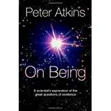 On Being: A scientist's exploration of the great questions of existenceby Peter Atkins