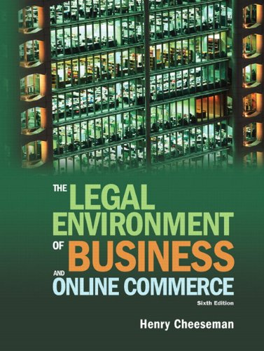 The Legal Environment of Business and Online Commerce...