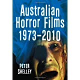 Australian Horror Films 1973-2010by Peter Shelley