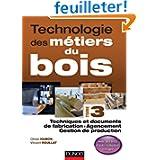 Technologie des métiers du bois - Tome 3: Techniques et documents de fabrication - Agencement - Gestion de production...