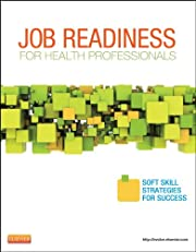 Job Readiness for Health Professionals,Soft Skills Strategies for Success