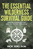 Search : The Essential Wilderness Survival Guide: Survival Strategies for Shelter, Water, Fire, Food
