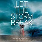 Let the Storm Break | Shannon Messenger