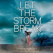 Let the Storm Break | [Shannon Messenger]