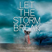 Let the Storm Break (       UNABRIDGED) by Shannon Messenger Narrated by Nick Podehl, Kristen Leigh