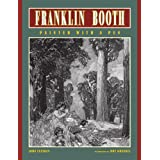Franklin Booth: Painter with a Pen ~ John Fleskes