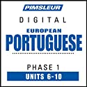 Port (Euro) Phase 1, Unit 06-10: Learn to Speak and Understand Portuguese (European) with Pimsleur Language Programs
