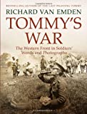 Tommy's War: The Western Front in Soldiers' Words and Photographs (Soldiers Words & Photographs 1)