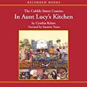 The Cobble Street Cousins: In Aunt Lucy's Kitchen | Cynthia Rylant