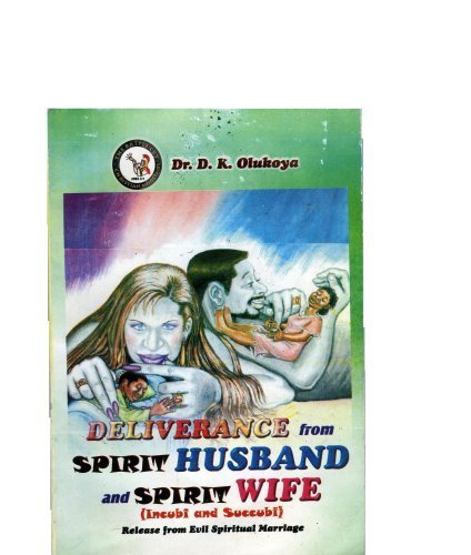 Sale alerts for mfm press Deliverance from Spirit Husband and Spirit Wife (Incubi and Succubi) by Dr.Daniel.K.Olukoya (1999) Paperback - Covvet