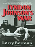 Lyndon Johnson's War: The Road to Stalemate in Vietnam (0393307786) by Berman, Larry