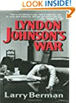 Lyndon Johnson's War: The Road to Sta...
