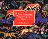 Questionable Creatures: A Bestiary (1845074742) by Baynes, Pauline