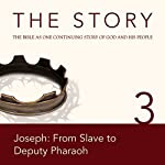 The Story, NIV: Chapter 3 - Joseph: From Slave to Deputy Pharaoh |  Zondervan (editor)