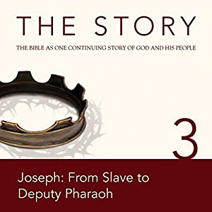 The Story, NIV: Chapter 3 - Joseph: From Slave to Deputy Pharaoh Audiobook