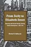 img - for From Sicily to Elizabeth Street: Housing and Social Change Among Italian Immigrants, 1880-1930 (Suny Series in American Social History) (Suny Series, American Social History) book / textbook / text book