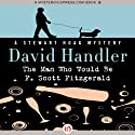 The Man Who Would Be F. Scott Fitzgerald: Stewart Hoag Mystery (       UNABRIDGED) by David Handler Narrated by Sean Runnette