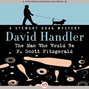 The Man Who Would Be F. Scott Fitzgerald: Stewart Hoag Mystery | [David Handler]