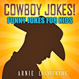 Cowboy Jokes!: Funny Jokes for Kids